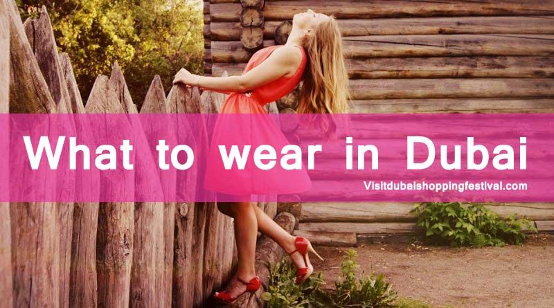Dress Code for Dubai - what to wear