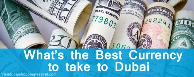 Best currency to take to Dubai
