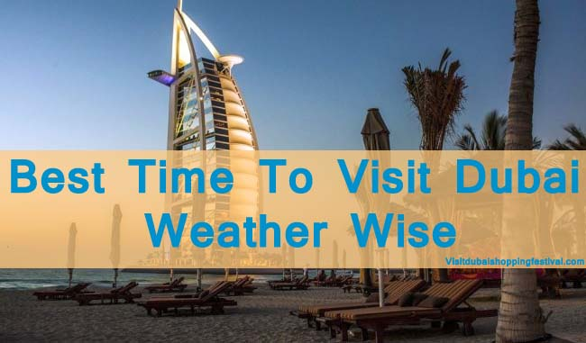 Which is the best time to visit Dubai as per Weather wise